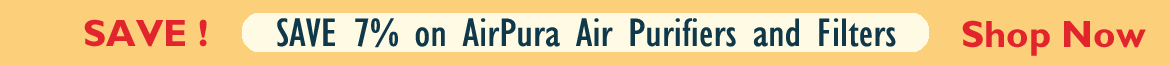 Get 7% Off on Airpura Air Purifiers and Filters